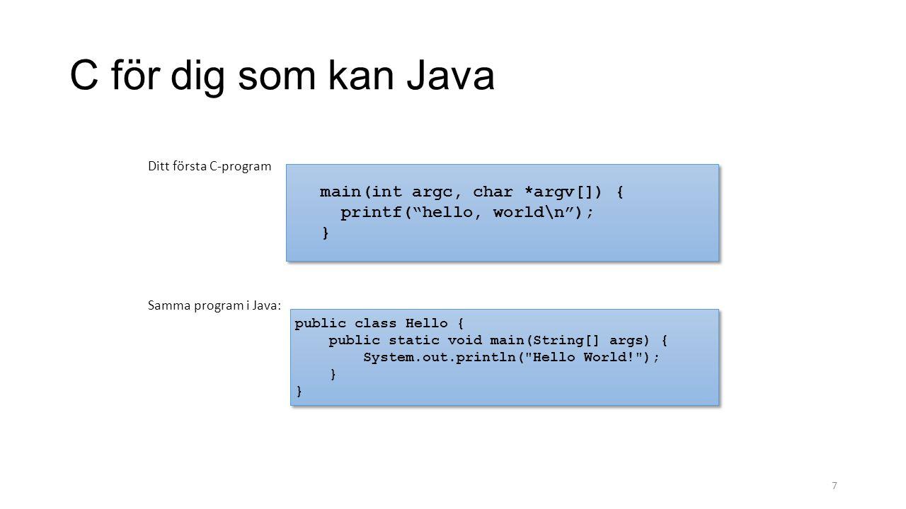 C för dig som kan Java main(int argc, char *argv[]) {